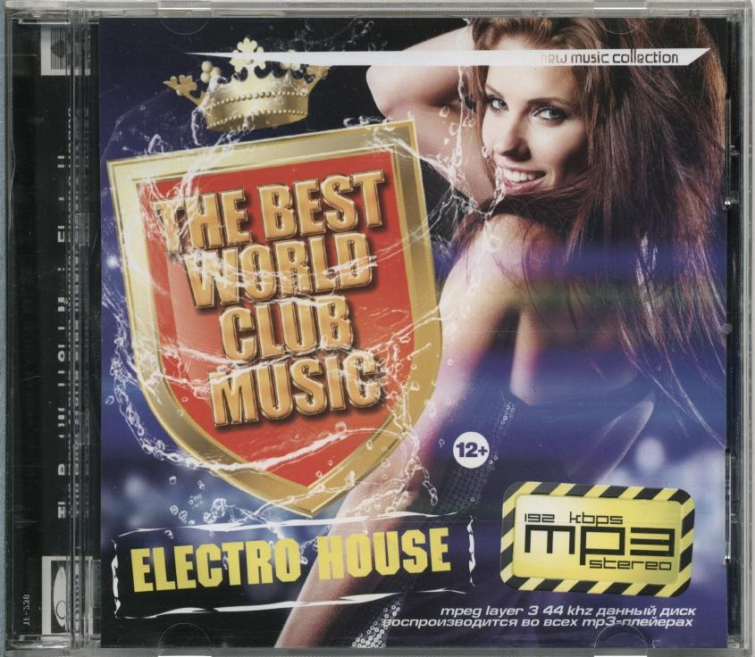 СБОРНИК. The Best World Club Music. Electro House