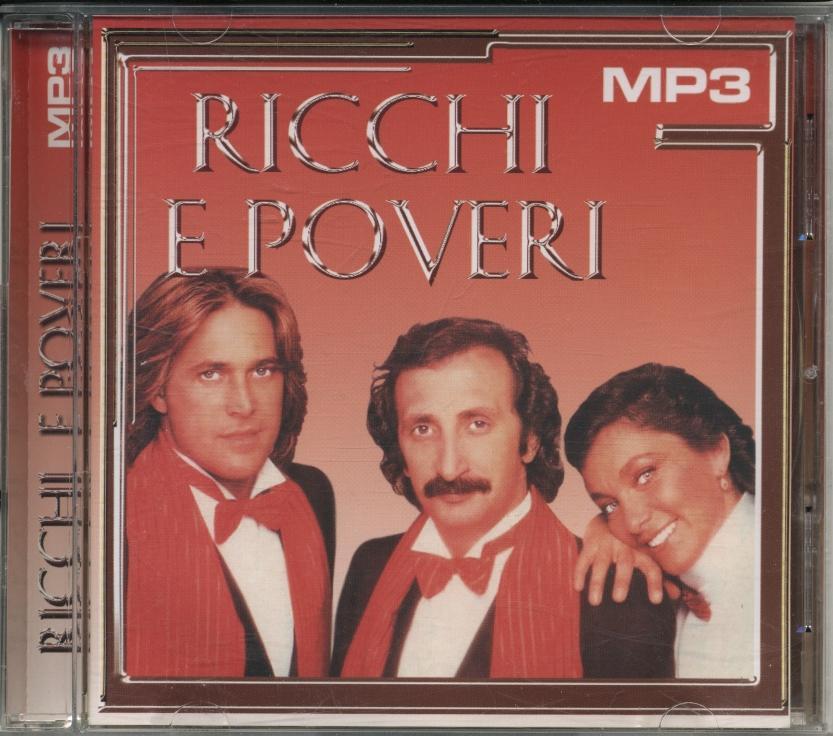 RICCHI & POVERI. Ricchi e Poveri