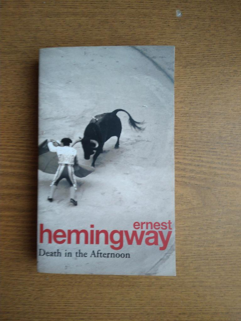 """Ernest Hemingway """"Death In the Afternoon"""""""
